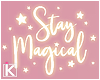 |K 💖 Stay Magical