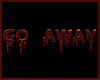 Go Away- Bloody Sign