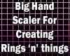 Creator's hand scaler