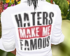 haters makes me