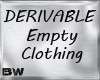Derivable Empty Clothing