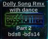 BH DollySong+Dance pt.2