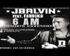 J Balvin & Farruko 6 Am