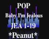 P! Baby I'm Jealous-JEA