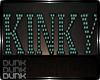 lDl Wet Kinky Sign