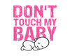 Don't Touch My Baby Pic