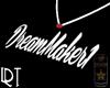 DreamMaker1 (M/F)