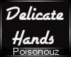 Delicate Hands Scaler