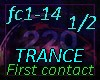 First contact-TRANCE1/2