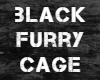 Black Furry Cage