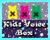 (K) Kids Voice Box #2