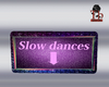 Th Slow dance sign
