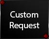♦ Custom Request
