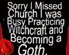 Sorry I Missed Church T