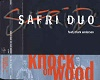 safari duo knock on wood