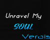 V. Unravel My Soul