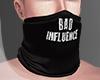 .Bad Influence. mask I