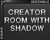 0 | Shadow Creator Room