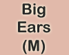 Big Ears (M)