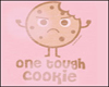 [OR] Tough Cookie