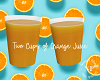 NP: Two Cups of OJ