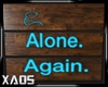 Alone..Again Sign