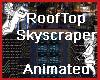 Rooftop Skyscraper
