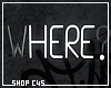 ○ Where? | Neon