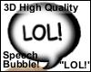 LOL Bubble Sign