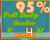 ! 95% F/M Body Scaler