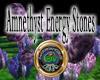 Amnethyst Energy Stones