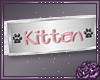 Kitten Custom