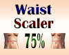Waist Scaler 75%