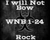 I Will Not Bow -Rock-