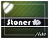 *NK* Stoner Body Sign