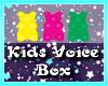 (K) Child /Kid Voice Box