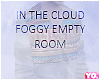 Yo.| Foggy Cloud Room