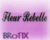 Fleur Rebelle Sign