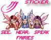 Hear, See, Speak Fairies