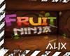 ]A[ Fruit Ninja Room!!!
