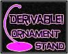 [Ph]Ornament Stand Der