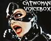 Catwoman Voicebox