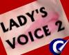 Lady's Voice Box 2