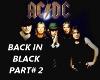 BACK IN BLACK PART # 2