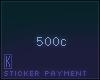 Sticker Payment, 500cr