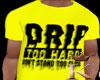 Drip To Hard Yellow Tee