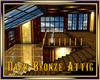 Dark Bronze attic