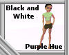 Black/White--Purple Hue