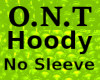 O.N.T  HOODY  NO SLEEVES