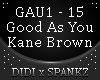 Good As You  Kane Brown